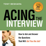 Acing the Interview: How to Ask and Answer the Questions That Will Get You the Job! (Unabridged) audiobook download