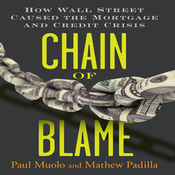 Chain of Blame: How Wall Street Caused the Mortgage and Credit Crisis (Unabridged) audiobook download