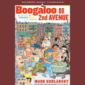 Boogaloo on 2nd Avenue: A Novel of Pastry, Guilt, and Music (Unabridged) audiobook download