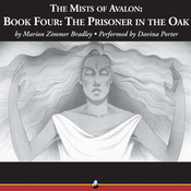 The Prisoner in the Oak: The Mists of Avalon, Book Four (Unabridged) audiobook download