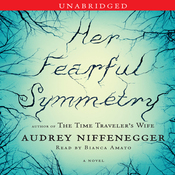 Her Fearful Symmetry: A Novel (Unabridged) audiobook download