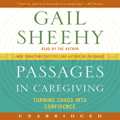 Passages in Caregiving: Turning Chaos into Confidence (Unabridged) audiobook download