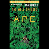 The Well-Dressed Ape: A Natural History of Myself (Unabridged) audiobook download