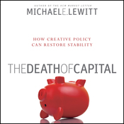 The Death of Capital: How New Policy Can Restore Stability (Unabridged) audiobook download