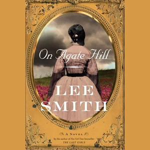 On-agate-hill-a-novel-unabridged-audiobook