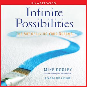 Infinite-possibilities-the-art-of-living-your-dreams-unabridged-audiobook