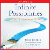 Infinite Possibilities: The Art of Living your Dreams (Unabridged) audiobook download