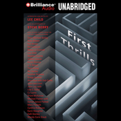 First Thrills: High-Octane Stories from the Hottest Thriller Authors (Unabridged) audiobook download