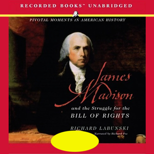 James-madison-and-the-struggle-for-the-bill-of-rights-unabridged-audiobook