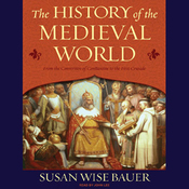 The History of the Medieval World: From the Conversion of Constantine to the First Crusade (Unabridged) audiobook download