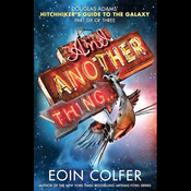 And Another Thing...: The Hitchhiker's Guide to the Galaxy, Book 6 (Unabridged) audiobook download