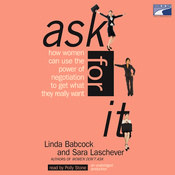 Ask for It: How Women Can Use the Power of Negotiation to Get What They Really Want (Unabridged) audiobook download