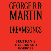 Dreamsongs, Section 5: Hybrids and Horrors, from Dreamsongs (Unabridged Selections) audiobook download