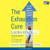The Exhaustion Cure: Up Your Energy from Low to Go in 21 Days (Unabridged) audiobook download