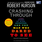 Crashing Through: A True Story of Risk, Adventure, and the Man Who Dared to See (Unabridged) audiobook download