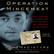 Operation Mincemeat: How a Dead Man and a Bizarre Plan Fooled the Nazis and Assured an Allied Victory (Unabridged) audiobook download
