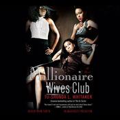 Millionaire Wives Club: A Novel (Unabridged) audiobook download