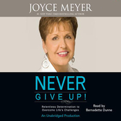 Never Give Up!: Relentless Determination to Overcome Life's Challenges (Unabridged) audiobook download