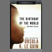 The Birthday of the World and Other Stories (Unabridged) audiobook download