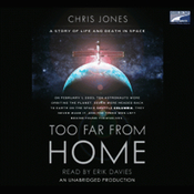 Too Far From Home: A Story of Life and Death in Space (Unabridged) audiobook download