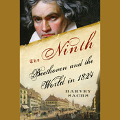 The Ninth: Beethoven and the World in 1824 (Unabridged) audiobook download