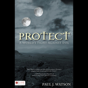 Protect: A World's Fight Against Evil (Unabridged) audiobook download