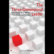 The Three-Dimensional Leader: Negotiating Your Mission, Resources, and Context (Unabridged) audiobook download