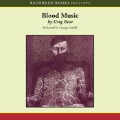 Blood Music (Unabridged) audiobook download
