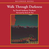 Walk Through Darkness (Unabridged) audiobook download