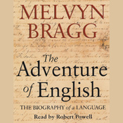 The Adventure of English: The Biography of a Language (Unabridged) audiobook download