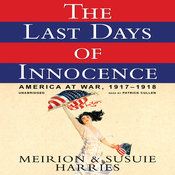 The Last Days of Innocence: America at War, 1917-1918 (Unabridged) audiobook download