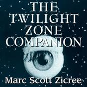 The Twilight Zone Companion, 2nd Edition (Unabridged) audiobook download