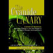 The Cyanide Canary: A Story of Injustice (Unabridged) audiobook download