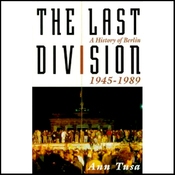 The Last Division: A History of Berlin, 1945-1989 (Unabridged) audiobook download