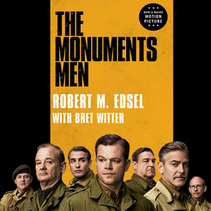 The-monuments-men-allied-heroes-nazi-thieves-and-the-greatest-treasure-hunt-in-history-unabridged-audiobook
