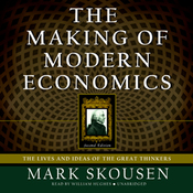 The Making of Modern Economics: The Lives and Ideas of the Great Thinkers, Second Edition (Unabridged) audiobook download