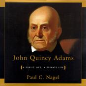 John Quincy Adams: A Public Life, A Private Life (Unabridged) audiobook download