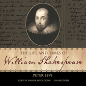The Life and Times of William Shakespeare (Unabridged) audiobook download