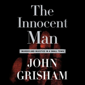 The Innocent Man: Murder and Injustice in a Small Town (Unabridged) audiobook download