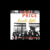 Lush Life: A Novel (Unabridged) audiobook download