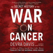The Secret History of the War on Cancer (Unabridged) audiobook download