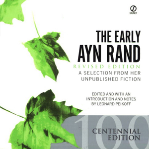 The-early-ayn-rand-a-selection-from-her-unpublished-fiction-revised-edition-unabridged-audiobook