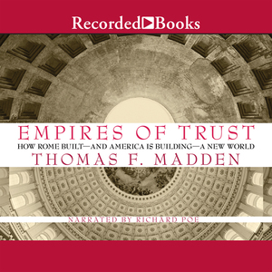 Empires-of-trust-how-rome-built-and-america-is-building-a-new-world-unabridged-audiobook