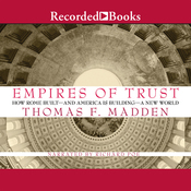 Empires of Trust: How Rome Built - and America Is Building - a New World (Unabridged) audiobook download