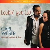 Lookin' For Luv (Unabridged) audiobook download