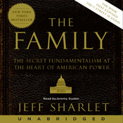 The Family: The Secret Fundamentalism at the Heart of American Power (Unabridged) audiobook download