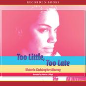 Too Little, Too Late (Unabridged) audiobook download