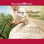Deep in the Heart of Trouble (Unabridged) audiobook download