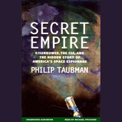 Secret Empire: Eisenhower, CIA, and the Hidden Story of America's Space Espionage (Unabridged) audiobook download