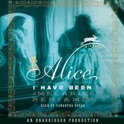 Alice I Have Been: A Novel (Unabridged) audiobook download